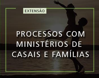Processos com Ministérios de Casais e Famílias